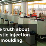 The truth about plastic injection moulding.
